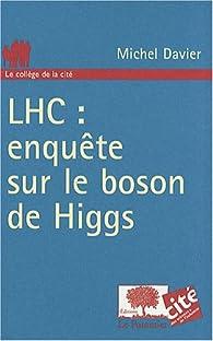 LHC : enquête sur le boson de Higgs par Michel Davier