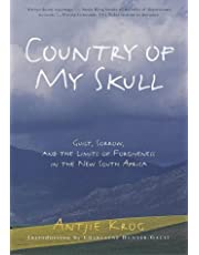 Country of My Skull: Guilt, Sorrow, and the Limits of Forgiveness in the New South Africa