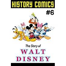 HISTORY COMICS: Issue #6 - The Story of Walt Disney