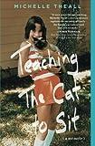 Teaching the Cat to Sit: A Memoir