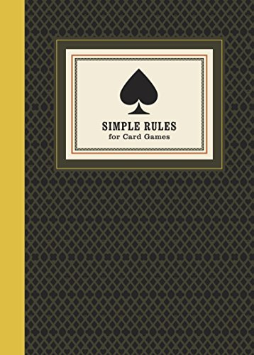 Read Online [ SIMPLE RULES FOR CARD GAMES: INSTRUCTIONS AND STRATEGY FOR TWENTY CARD GAMES ] By Rauf, Don ( Author) 2013 [ Hardcover ] pdf epub