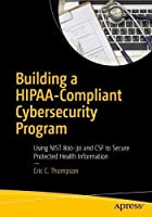 Building a HIPAA-Compliant Cybersecurity Program Front Cover