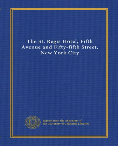 The St. Regis Hotel, Fifth Avenue and Fifty-fifth Street, New York - New York 5th Street