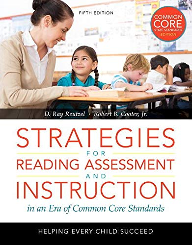 Standard Loose Leaf - Strategies for Reading Assessment and Instruction in an Era of Common Core Standards: Helping Every Child Succeed, Loose-Leaf Version (5th Edition)
