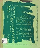 The Age of Iron and Other Interludes, Arlene Zekowski, 0913844012