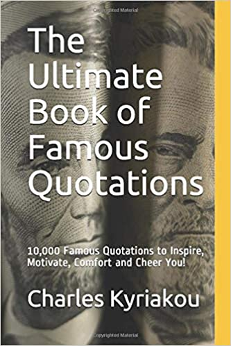 Amazon Com The Ultimate Book Of Famous Quotations 10 000 Famous