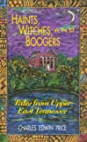 Haints, Witches and Boogers, Charles Edwin Price, 0895870932
