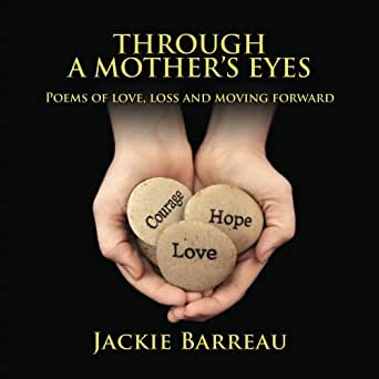 Amazoncom Through A Mothers Eyes Poems Of Love Loss And Moving