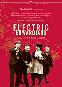 Electric Edwardians - The Lost Films of Mitchell & Kenyon