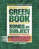 The Green Book of Songs by Subject, Jeff Green, 0939735105
