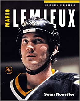 amazoncom hockey heroes mario lemieux 0049725048706 sean rossiter books