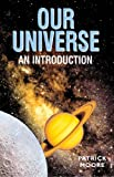 Our Universe, Patrick Moore, 1904332412