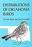 Distributions of Oklahoma Birds, D. Scott Wood and Gary D. Schnell, 0806118873