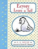 Eeyore Loses a Tail, A. A. Milne, 0525464565