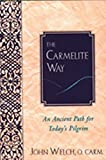 The Carmelite Way: An Ancient Path for Today's
