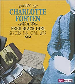 Buy Diary of Charlotte Forten: A Free Black Girl Before