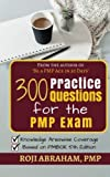 300 Practice Questions for the PMP Exam