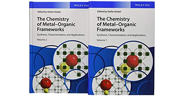 Amazon Com The Chemistry Of Metal Organic Frameworks 2 Volume Set Synthesis Characterization And Applications 9783527338740 Kaskel Stefan Books