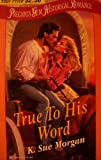 True to His Word, K. Sue Morgan, 0821771140