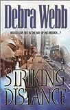 Striking Distance, Debra Webb, 0373835574