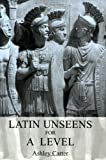 Latin Unseens for A Level