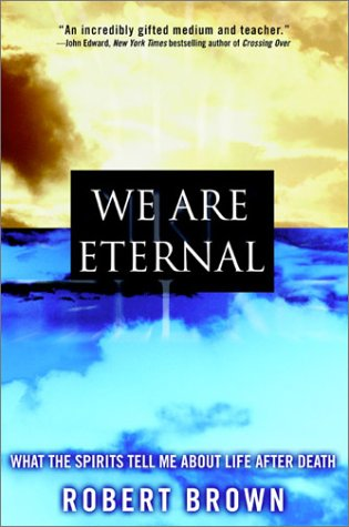 Download We Are Eternal: What the Spirits Tell Me About Life After Death ebook