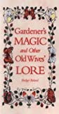 Gardener's Magic and Other Old Wives' Lore
