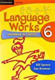img - for Language Works Book 6: Grammar in Context (Language Works: Grammar in Context) (Bk. 6) by Spence Bill Bremner Sue (2007-09-01) Paperback book / textbook / text book