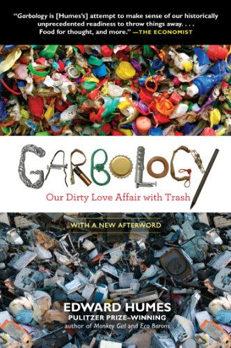 Download Garbology: Our Dirty Love Affair with Trash Pdf