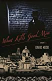 img - for What Kills Good Men book / textbook / text book