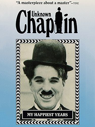 Unknown Chaplin My Happiest Years