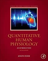 Quantitative Human Physiology, Second Edition: An Introduction (Biomedical Engineering)