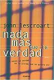 Nada Mas Que la Verdad, John Lescroart, 950082549X