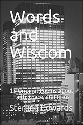 Words and Wisdom: 13 Original Poems About Faith, Grace, and