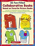 25 Fun-Filled Collaborative Books Based on Favorite Picture Books, Phyllis Howard and Mariann Cigrand, 0439323304