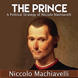 The Prince: A Political Strategy of Niccolo Machiavelli Audiobook