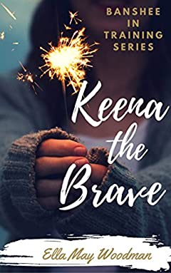 Keena the Brave (Banshee in Training Book 1)
