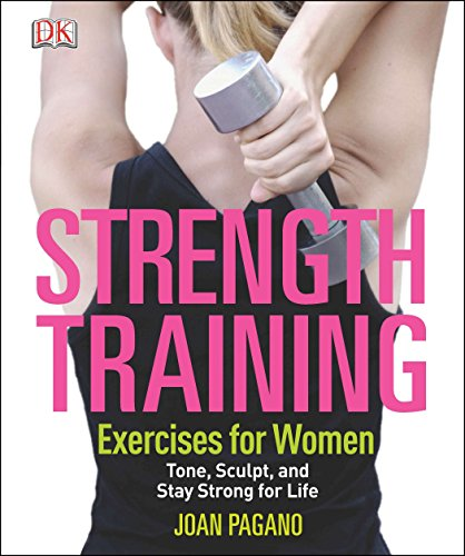 Strength Training Exercises for Women: Tone, Sculpt, and Stay Strong for Life