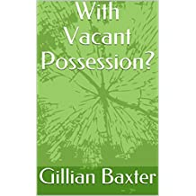 With Vacant Possession?