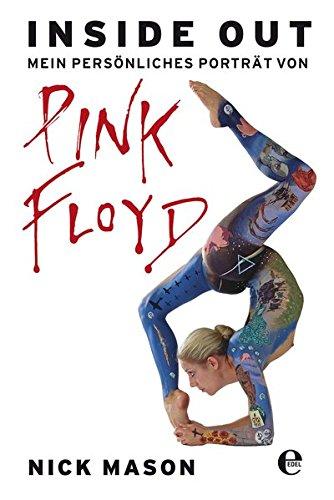 Inside out: Mein Porträt von Pink Floyd Taschenbuch – 16. September 2013 Nick Mason 3841902510 Pink Floyd (Musikgruppe) Biografie