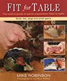 img - for Fit for Table: A Cook's Guide to Game Preparation Field to Table book / textbook / text book