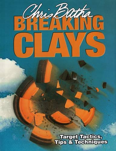 (Breaking Clays: Target Tactics, Tips & Techniques)
