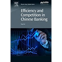 Efficiency and Competition in Chinese Banking (Chandos Asian Studies Series)