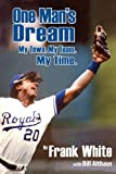 One Man's Dream, Frank White, 0985631422