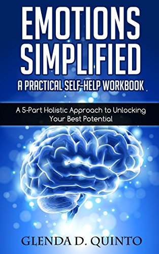 A Practical Self-Help Workbook: A 5-Part Holistic Approach to Unlocking Your Best Potential ()