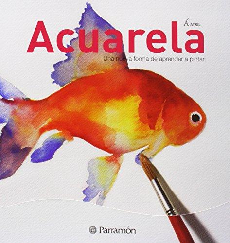 Descargar Libro Acuarela, Una Nuva Forma De Aprender A Pintar Equipo Parramon