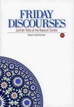Friday Discourses - Volume 1: Friday Talks at the Rasooli Center (English Edition) por [Haeri, Shaykh Fadhlalla]