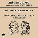 Vom klugen Schneiderlein / Einäuglein, Zweiäuglein und Dreiäuglein |  Brüder Grimm