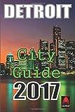 Detroit 2017: City Guide