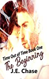 Time Out of Time: The Beginning